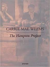 CARRIE MAE WEEMS | THE HAMPTON PROJECT