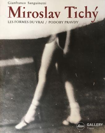 MIROSLAV TICHY | LES FORMES DU VRAI