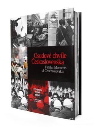 FATEFUL MOMENTS OF CZECHOSLOVAKIA