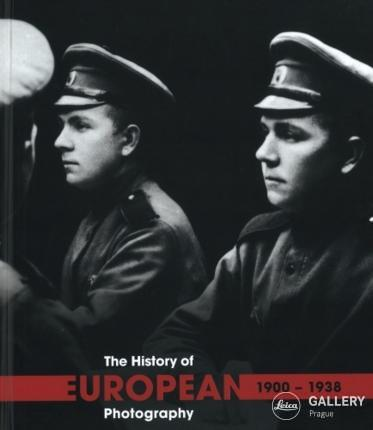 THE HISTORY OF EUROPEAN PHOTOGRAPHY 1900-1938